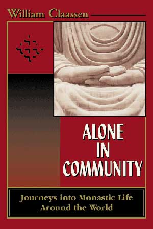 Cover of Alone in Community Journeys Into Monastic Life Around the World